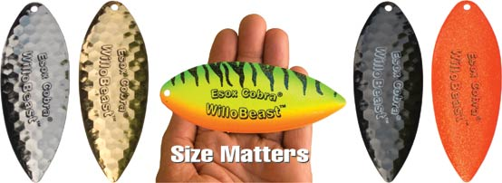 Esox Cobra WilloBeast ™ The World's largest #11 Willow Blade